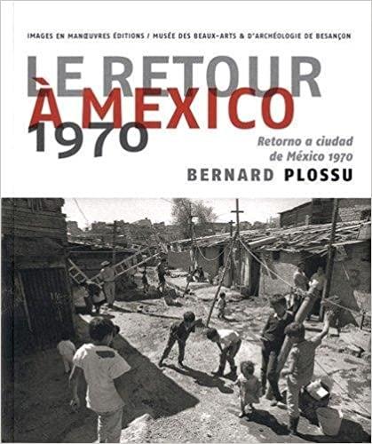 Image of Le Retour à Mexico 1970 de Bernard Plossu