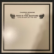 """Image of Charred Remains a.k.a. Man Is The Bastard - Live On KSPC 88.7 FM 1992 12"""""""