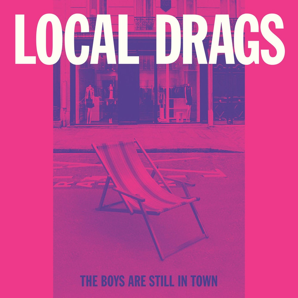 "Image of Local Drags - The Boys Are Still In Town (7"")"