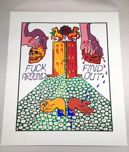 Image of Fuck Around & Find Out - Sliding Scale Print by Brad Rohloff