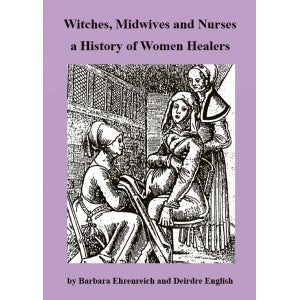 Image of Witches, Midwives and Nurses – A History of Women Healers