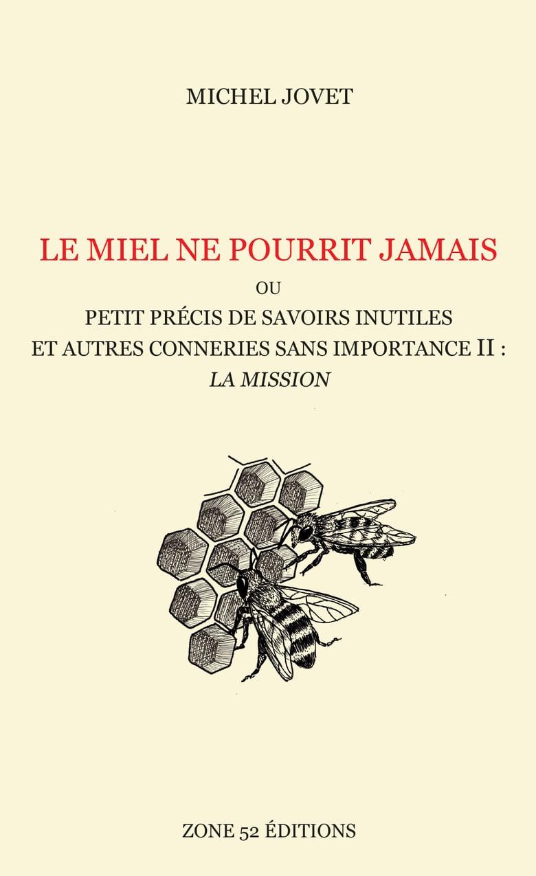 Image of LE MIEL NE POURRIT JAMAIS, de Michel Jovet
