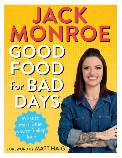 Image of **SIGNED COPY - LIMITED ** Jack Monroe - Good Food for Bad Days: What To Make When You're Feeling Bl