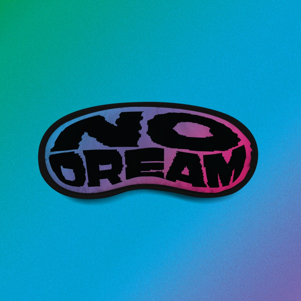 Image of NO DREAM SLEEP MASK