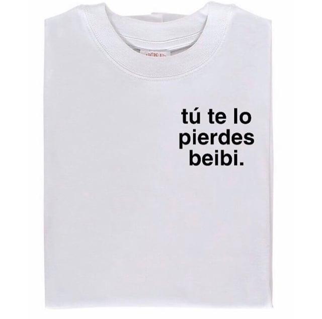 Image of Camiseta bordada tú te lo pierdes beibi