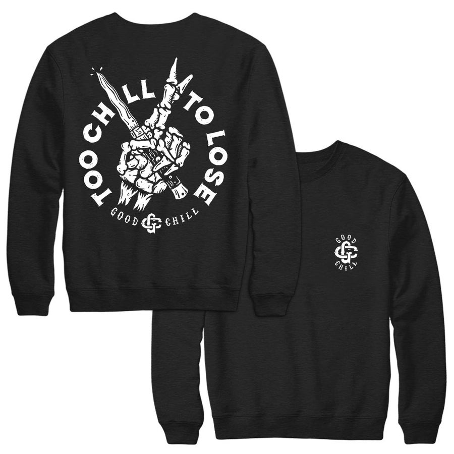 Image of TOO CHILL TO LOSE - Black Crewneck