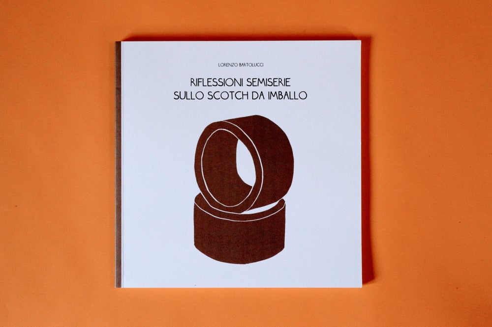Image of Riflessioni semiserie sullo scotch da imballo by Lorenzo Bartolucci