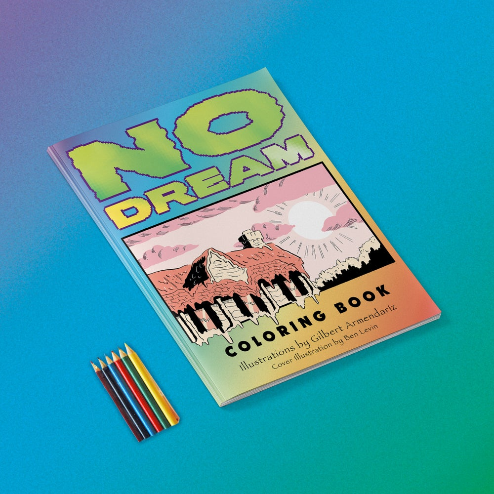 Image of  NO DREAM COLORING BOOK + COLORED PENCILS