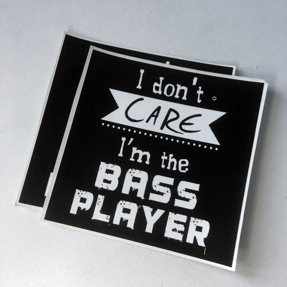 Image of 2 Stickers - I don't care I'm the bass player