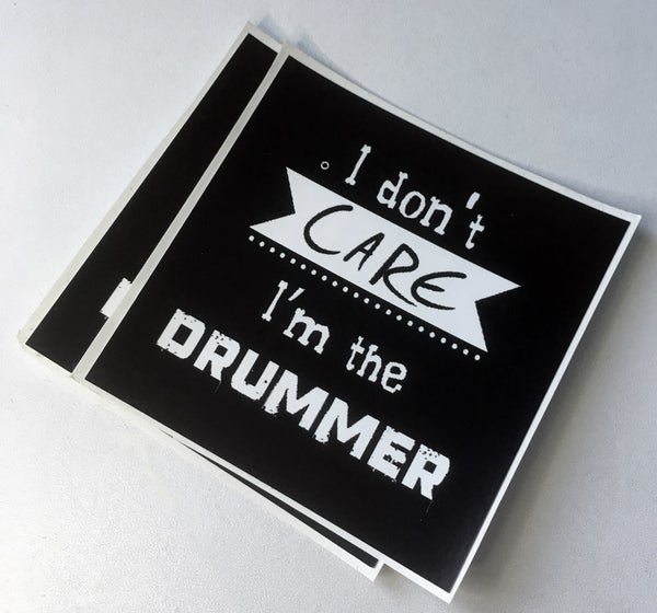 Image of 2 Stickers - I don't care I'm the drummer