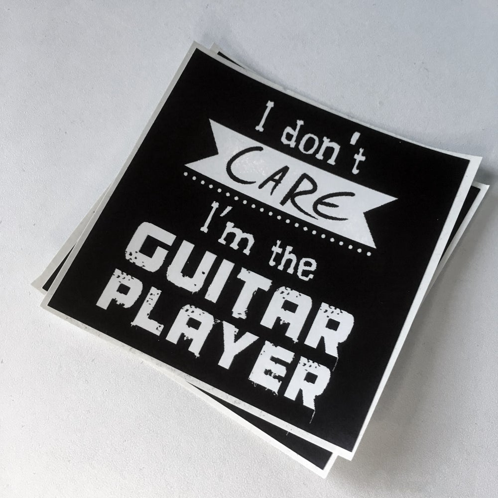 Image of 2 Stickers - I don't care I'm the guitar player