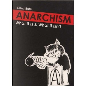 Image of Anarchism: What It Is & What It Isn't