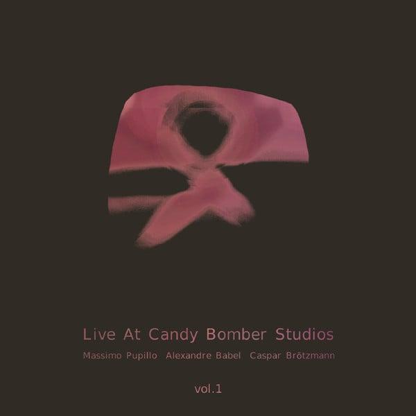 Massimo Pupillo, Alexandre Babel, Caspar Brötzmann – Live At Candy Bomber Studios Vol.1 Lp