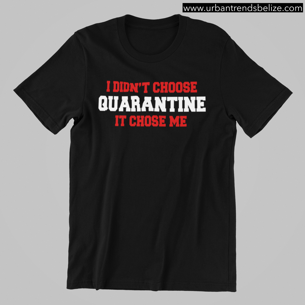 Image of QUARANTINE CHOSE ME - BLACK T-SHIRT