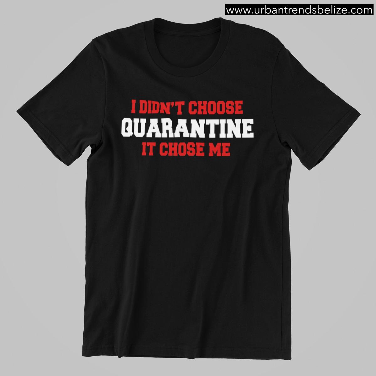 Image of QUARANTINE CHOSE ME - BLACK T-SHIRT