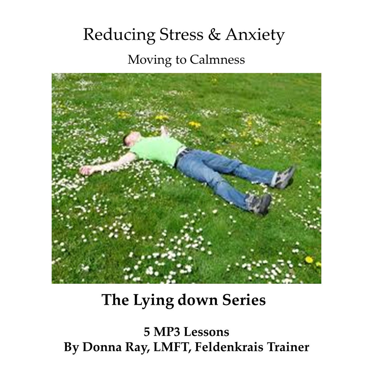 Image of Reducing Stress & Anxiety - The Lying Down Series