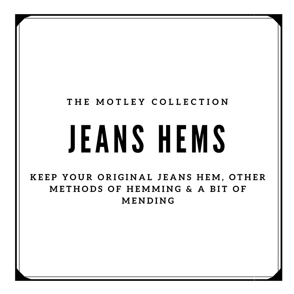 Image of The Motley Collection - Jeans Hems & Mending