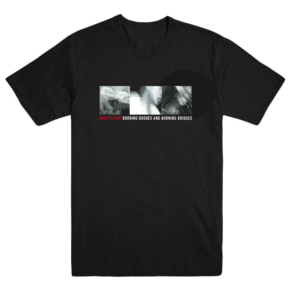 Image of Understand - Burning Bushes and Burning Bridges T-Shirt (Pre-Order)