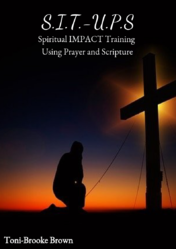 Image of e-book  S.I.T. U.P.S.  (Spiritual Impact Training Using Prayer and Scripture)