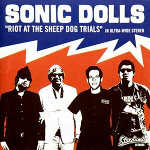 Image of Sonic Dolls - Riot At The Sheep Dog Trials CD