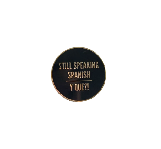 Image of 'Y Que?!' Enamel Pin