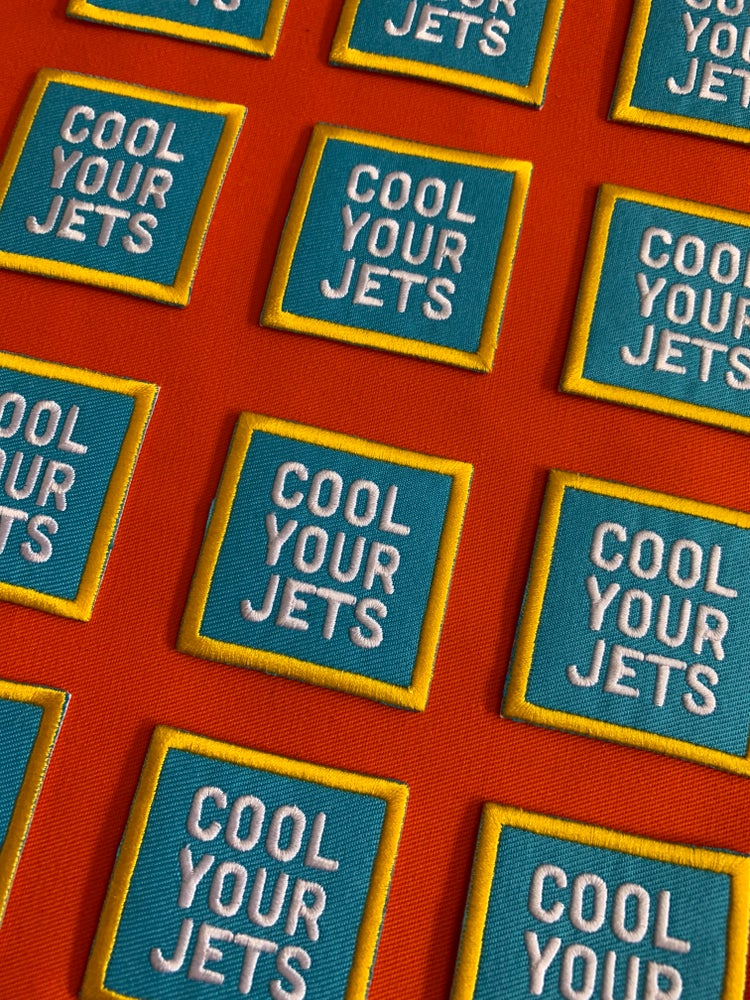 Image of Cool Your Jets- Iron on Patch