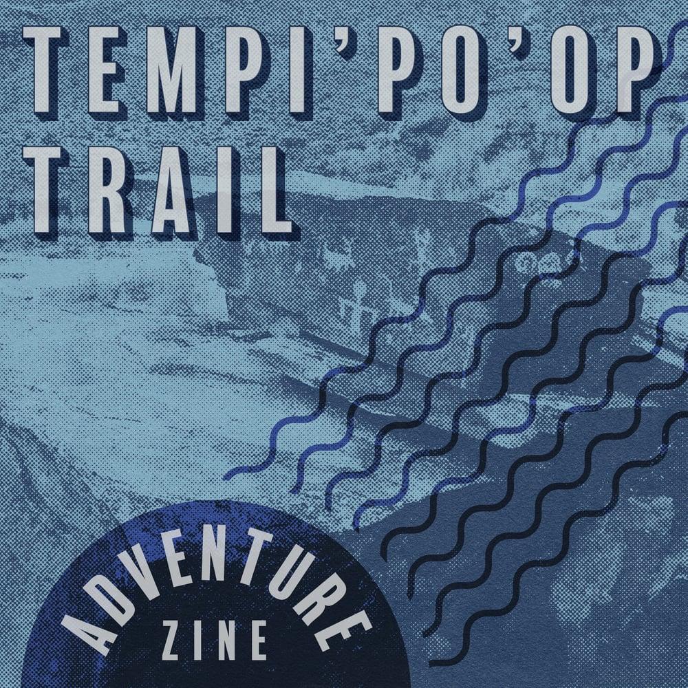Adventure Zine: Tempi'po'op Trail