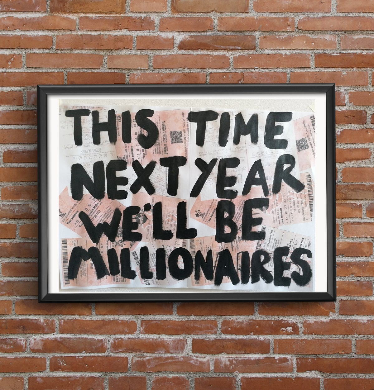 This time next year we'll be millionaires