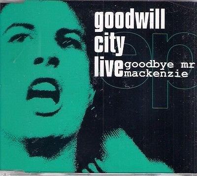 Image of Goodwill City Live EP - Goodbye Mr Mackenzie