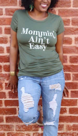 """Image of The """"Mommin' Ain't Easy"""" Graphic Tee"""