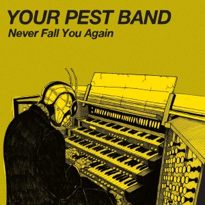 """Image of Your Pest Band - Never Fall You Again  7"""""""