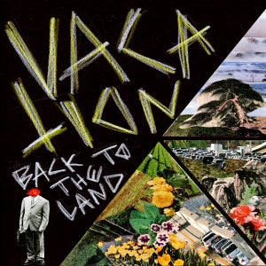 """Image of Vacation – Back To The Land 7"""" (colour vinyl)"""