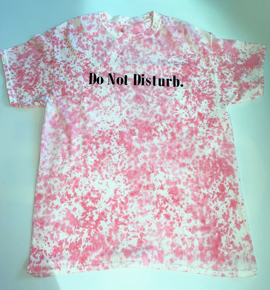 "Image of Everyday Tie Dye Do Not Disturb T Shirt ""Pink Splash"""