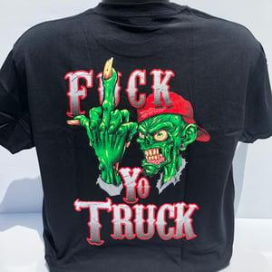 Image of Fuck Yo Truck Shirt
