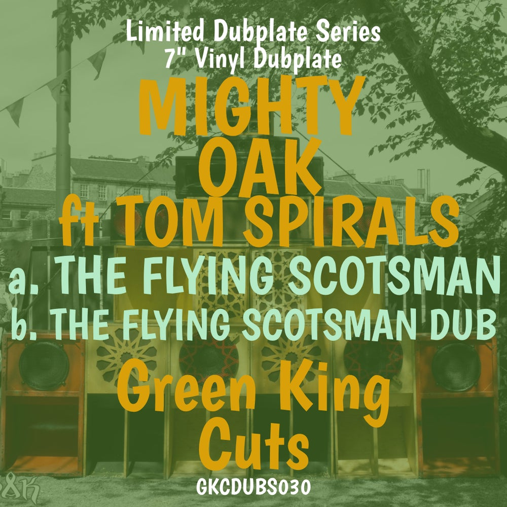 MIGHTY OAK FT TOM SPIRALS - THE FLYING SCOTSMAN [GKCDUBS030]