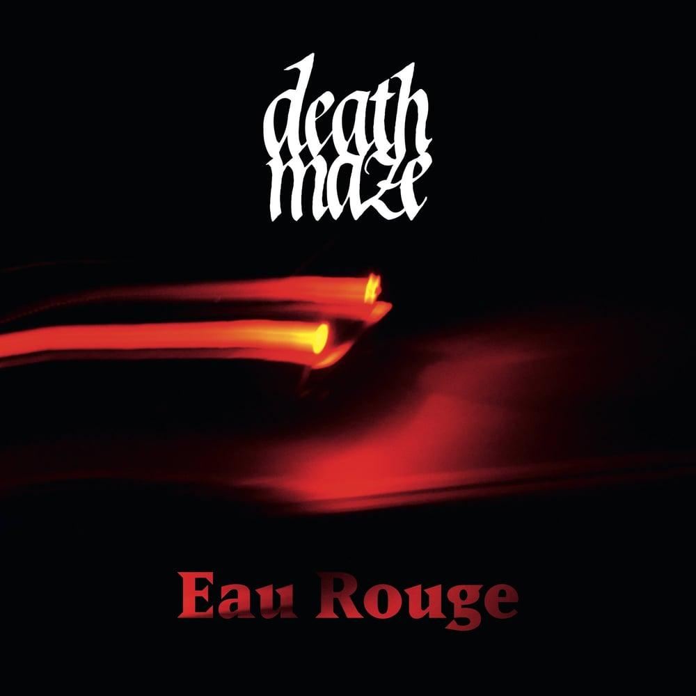 """DEATHMAZE """"EAU ROUGE"""""""