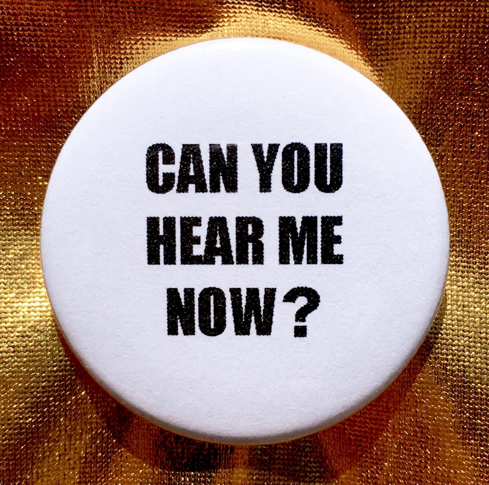 Image of Button #29 (Can You Hear Me?)