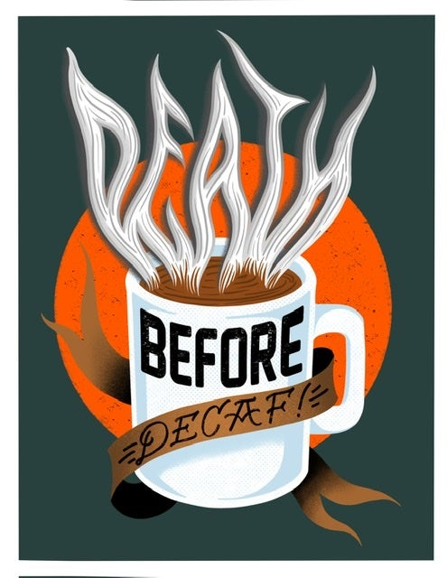 """Image of """"Death Before Decaf"""" 8.5x11 inch print"""