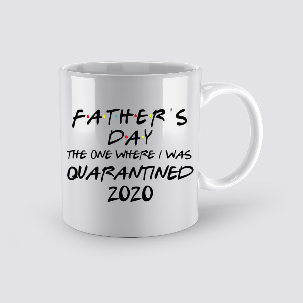 Image of Father's Day Friends Quarantine Coffee Mug