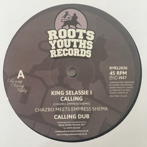 CHAZBO MEETS EMPRESS SHEMA ‎– KING SELASSIE I CALLING / ROOTS YOUTHS RECORDS ‎– RYR12030