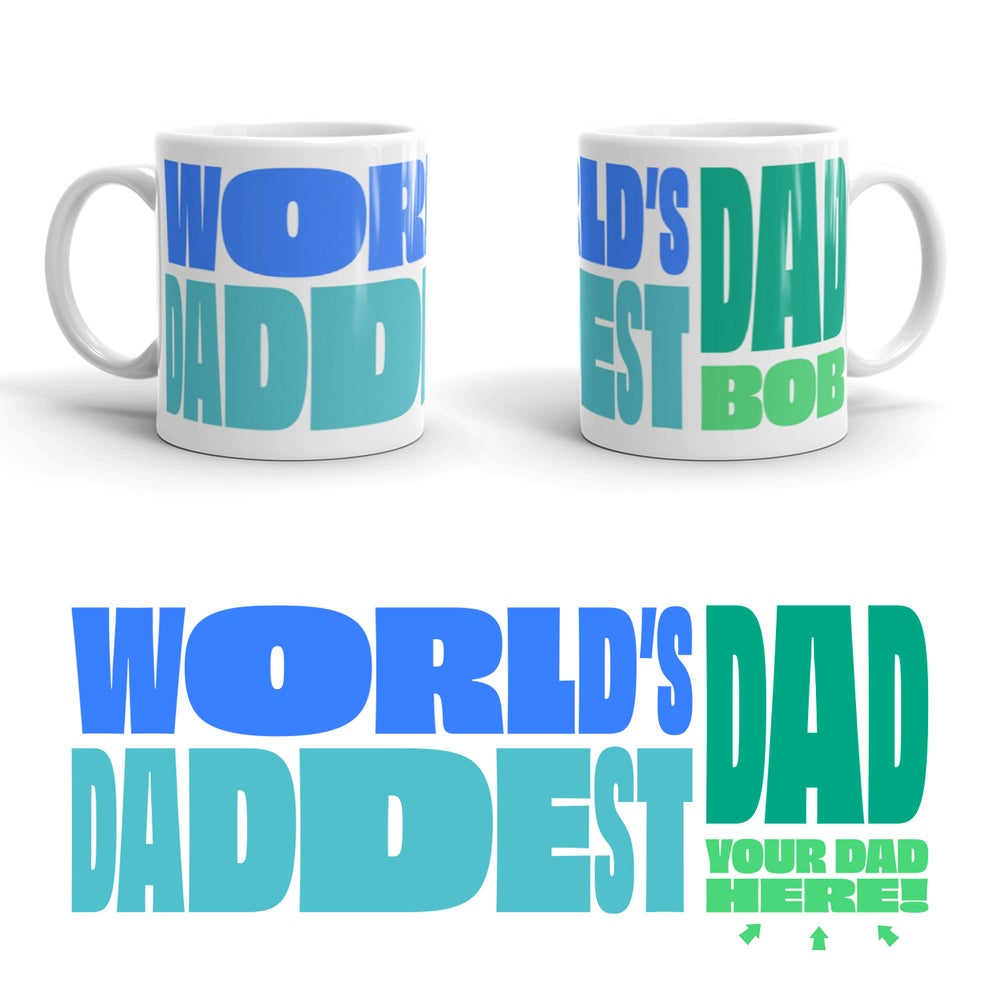 Image of World's Daddest Dad Mug