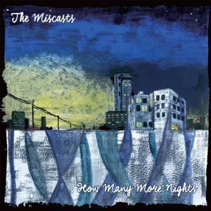 Image of The Miscasts ‎– How Many More Nights 7""