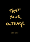 Trust Your Outrage