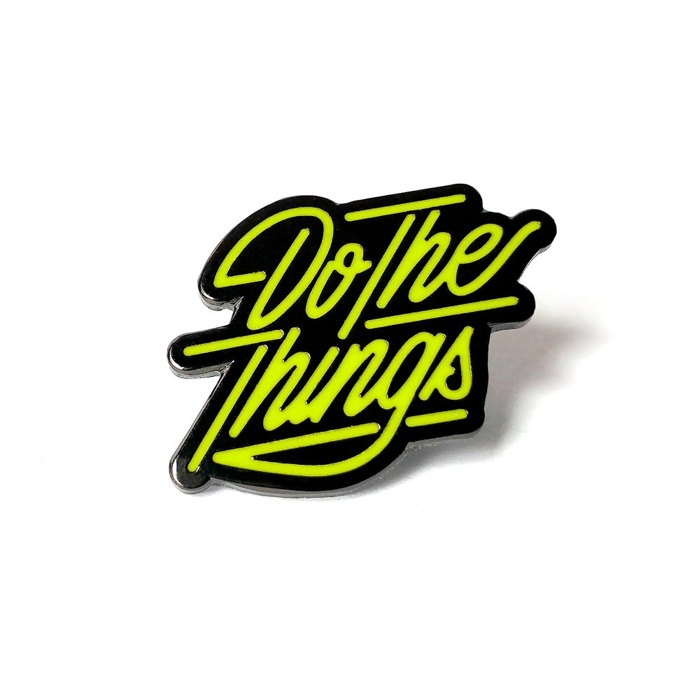 Image of Do The Things Pin