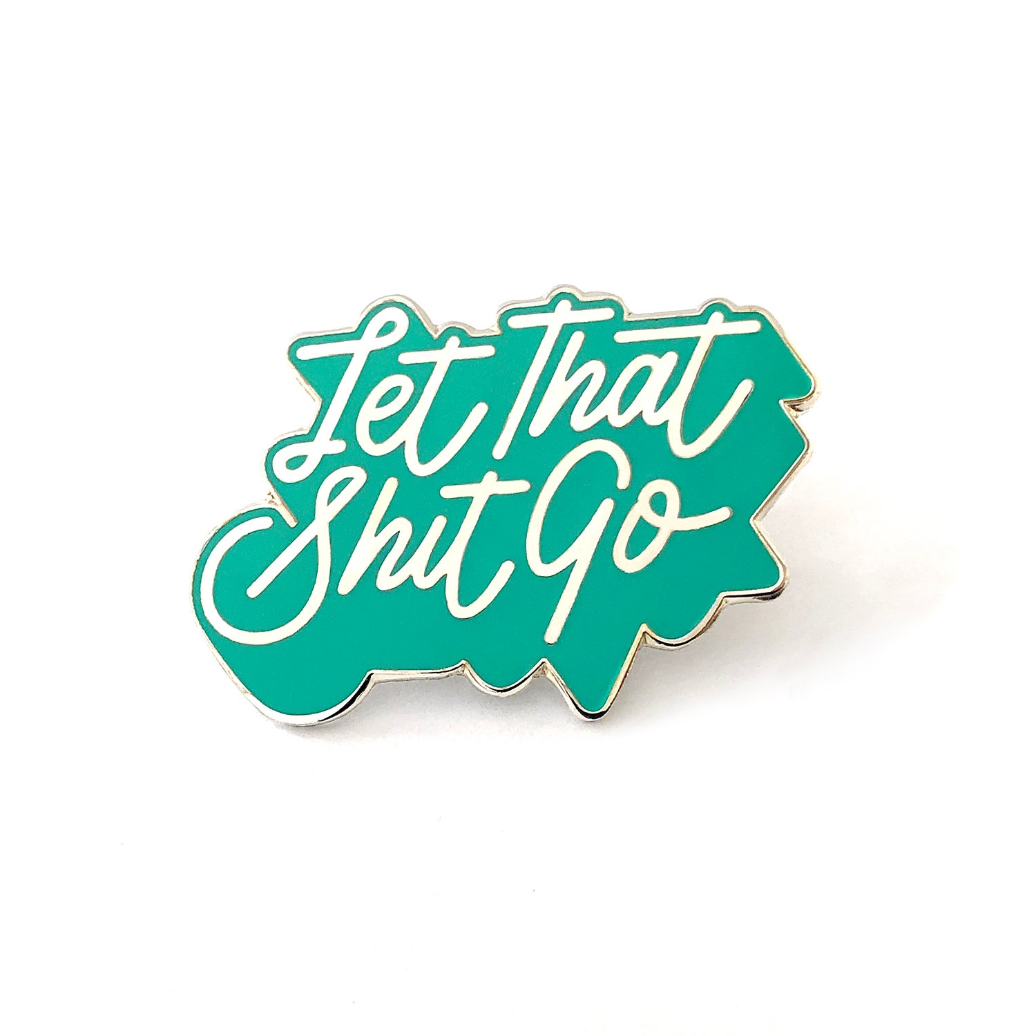 Image of Let That Shit Go Pin