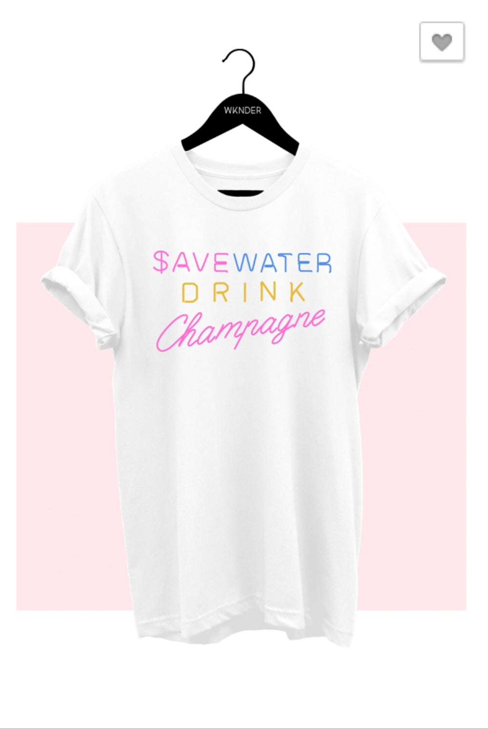 Image of SAVE WATER DRINK CHAMPAGNE GRAPHIC TEE