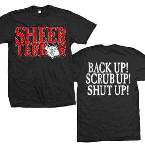 "Image of SHEER TERROR ""Back Up! Scrub Up! Shut Up!"" T-Shirt"