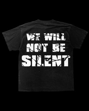 Image of WE WILL NOT BE SILENT T-SHIRT