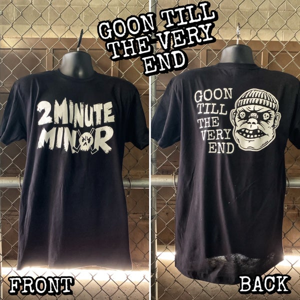Image of Goon Till The Very End - Black T-Shirt