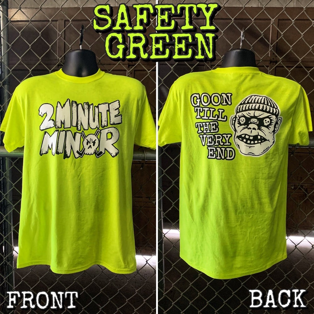 Image of Goon Till The Very End - Safety Green T-Shirt